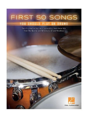 HL00175795 FIRST 50 SONGS YOU SHOULD PLAY ON DRUMS BOOK
