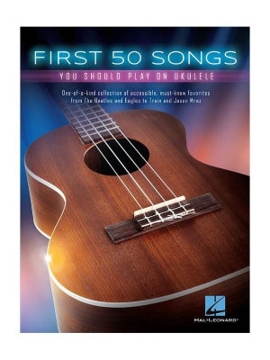 HL00149250 - FIRST FIFTY SONGS YOU SHOULD PLAY ON UKULELE BOOK