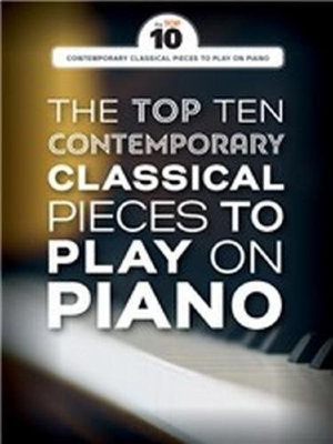 AM1012286 - THE TOP TEN CONTEMPORARY CLASSICAL PIECES PIANO BOOK