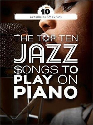 AM1012308 THE TOP TEN JAZZ TUNES TO PLAY ON PIANO PF BOOK