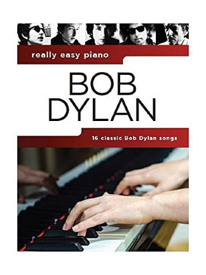 AM1012880 - REALLY EASY PIANO BOB DYLAN PIANO BOOK