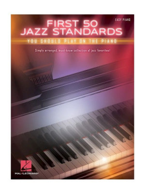 HL00196269 FIRST 50 JAZZ STANDARDS YOU SHOULD PLAY ON PIANO EASY PIANO...