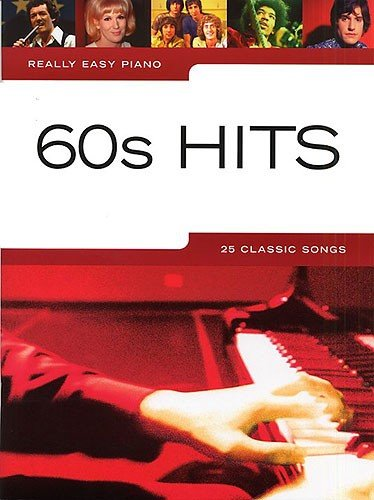 AM985402 REALLY EASY PIANO 60S HITS PIANO VOCAL GUITAR BOOK
