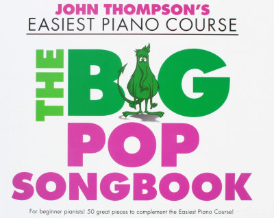 WMR101860 THOMPSON JOHN EASIEST PIANO COURSE THE BIG POP SONGBOOK PF...