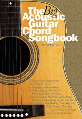 AM967813 - THE BIG ACOUSTIC GUITAR CHORD SONGBOOK GOLD EDITION LC BOOK