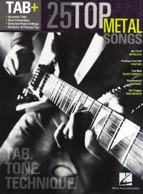 HL00102501 Tab+: 25 Top Metal Songs Tab. Tone. Technique